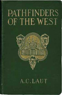 Pathfinders of the West by A.G. Laut