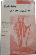 Suicide or Murder? The Strange Death of Governor Meriwether Lewis by Vardis Fisher