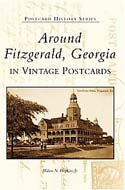 Around Fitzgerald, Georgia in Vintage Postcards by JR. Milton N. Hopkins