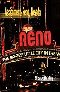 Assignment: Reno, Nevada by Elizabeth Jung