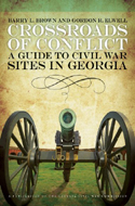Crossroads of Conflict: A Guide to Civil War Sites in Georgia by Barry L. Brown, Gordon R. Elwell and Jennifer Yankopolus