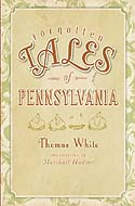 Forgotten Tales of Pennsylvania by Thomas White and Marshall Hudson