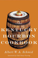 The Kentucky Bourbon Cookbook by Albert W.A. Schmid