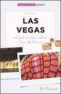 Las Vegas: A Comprehensive Guide to Resorts, Casinos, and Attractions by Dirk Vander Wilt