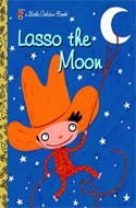 Lasso the Moon by Trish Holland (2005)