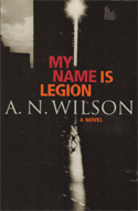 My Name Is Legion by A. N. Wilson