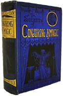 The Secrets of Conjuring Magic or How to Become a Wizard by Robert Houdin