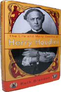 The Life and Many Deaths of Harry Houdini by Ruth Brandon