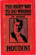 The Right Way to Do Wrong: An Expose of Successful Criminals by Harry Houdini