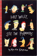 Hey Willy, See the Pyramids  by Maira Kalman