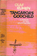 Tangaroa�s Godchild, a Memoir of the South Pacific by Olaf Ruhen (1962)