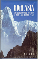 High Asia, An Illustrated History of the 7,000 Metre Peaks by Jill Neate
