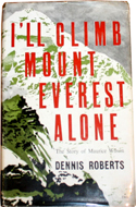 I'll Climb Mount Everest Alone by Dennis Roberts