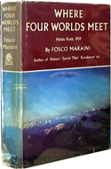 Where Four Worlds Meet by Fosco Maraini