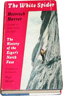 The White Spider: the history of the Eiger's North Face by Heinrich Harrer