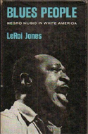 Blues People: Negro Music in White America by Leroi Jones
