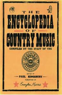 The Encyclopedia of Country Music: The Ultimate Guide to Music by Country Music Hall of Fame
