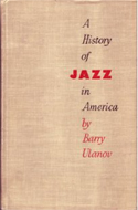 A History of Jazz in America by Barry Ulanov
