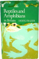 Reptiles and Amphibians in Britain by Deryk Frazer
