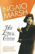 Ngaio Marsh: Her Life in Crime by Joanne Drayton