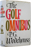 The Golf Omnibus by P.G. Wodehouse