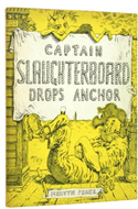Captain Slaughterboard Drops Anchor by Mervyn Peake