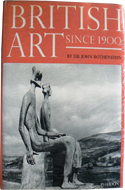 British Art since 1900 by Sir John Rothenstein