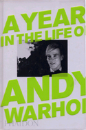 A Year in the Life of Andy Warhol by Andy McCabe