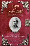 Days on the Road: Crossing the Plains in 1865 by Sarah Raymond Herndon