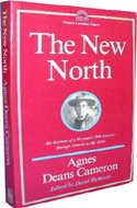 The New North: An Account of a Woman's 1908 Journey Through Canada to the Arctic by Agnes Deans Cameron