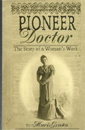 Pioneer Doctor: The Story of Woman's Work by Mari Grana
