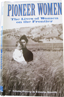 Pioneer Women: The Lives of Women on the Frontier by Linda Peavy