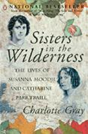 Sisters in the Wilderness by Charlotte Gray