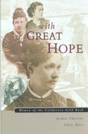 With Great Hope: Women of the California Gold Rush by JoAnn Chartier