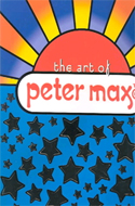The Art of Peter Max edited by Charles A. Riley