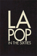 LA Pop in the Sixties by Anne Ayres