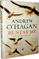 Be Near Me by Andrew O'Hagan
