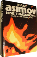 Nine Tomorrows by Isaac Asimov