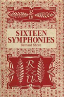 Sixteen Symphonies by Bernard Shore