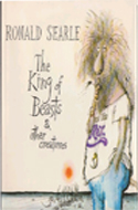 The King of Beasts & Other Creatures by Ronald Searle, 1980