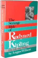 The Strange Ride of Rudyard Kipling by Angus Wilson