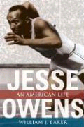 Jesse Owens: An American Life by William J Baker