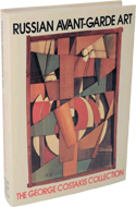 Russian Avant-Garde Art: The George Costakis Collection edited by Angelica Zander Rudenstine