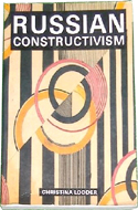Russian Constructivism by Christine Lodder