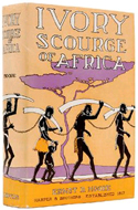Ivory, Scourge of Africa by E.D. Moore