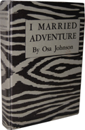 I Married Adventure by Osa Johnson