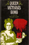 Queen Victoria's Bomb by Ronald W. Clark