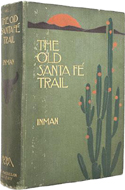 The Old Santa Fe Trail: The Story of a Great Highway by Henry Inman