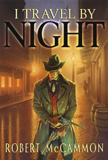 I Travel by Night by Robert McCammon