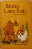 Bruce's Loose Tooth: Fun with a Moose and a Goose by Eileen Landay